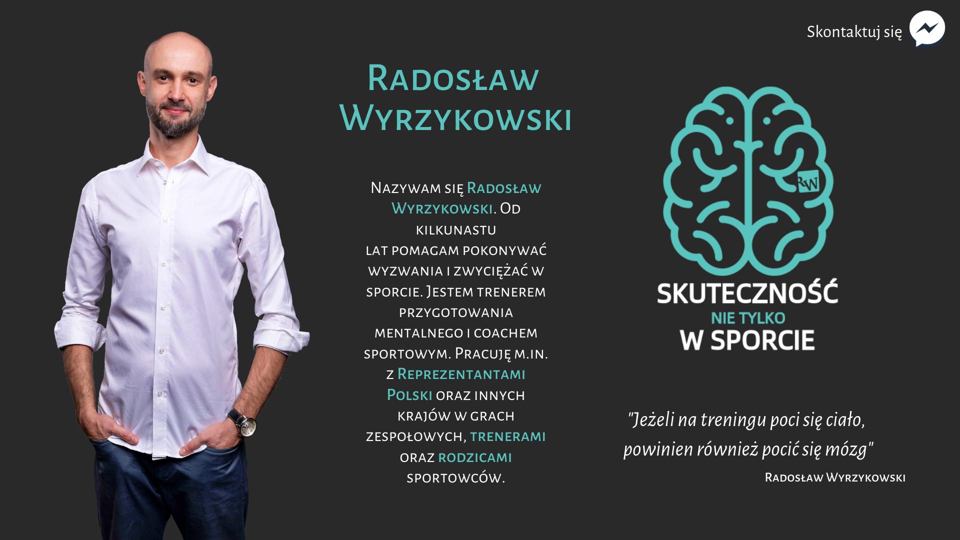 Skuteczność w Sporcie Radosław Wyrzykowski Trener Przygotowania Mentalnego